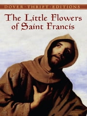 The Little Flowers of Saint Francis ebook by Thomas Okey