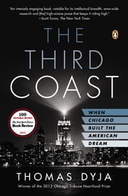 The Third Coast - When Chicago Built the American Dream ebook by Thomas L. Dyja