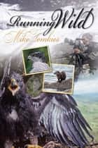 Running Wild ebook by Mike Tomkies