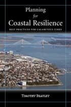 Planning for Coastal Resilience ebook by Timothy Beatley