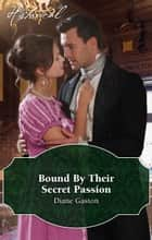 Bound By Their Secret Passion ebook by Diane Gaston