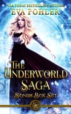 The Underworld Saga Bonus Box Set ebook by Eva Pohler