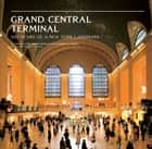 Grand Central Terminal ebook by Anthony W. Robins,NY Transit Museum