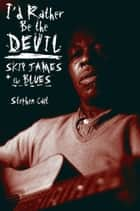 I'd Rather Be the Devil ebook by Stephen Calt