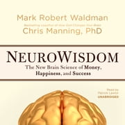 NeuroWisdom - The New Brain Science of Money, Happiness, and Success Áudiolivro by Mark Robert Waldman, Chris Manning PhD