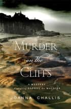 Murder on the Cliffs ebook by Joanna Challis