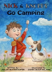 Nick and Knobby Go Camping ebook by Felix Mayerhofer