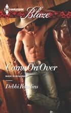 Come On Over ebook by Debbi Rawlins
