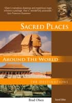 Sacred Places Around the World - 108 Destinations ebook by Brad Olsen