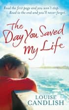 The Day You Saved My Life ebook by Louise Candlish