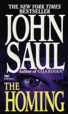 The Homing - A Novel ebook by John Saul