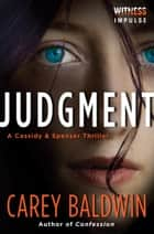 Judgment - A Cassidy & Spenser Thriller ebook by Carey Baldwin