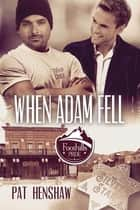 When Adam Fell ebook by Pat Henshaw