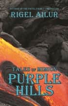 The Purple Hills ebook by Rigel Ailur
