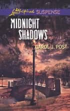 Midnight Shadows (Mills & Boon Love Inspired Suspense) ebook by Carol J. Post