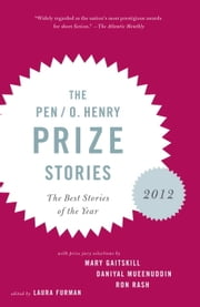 The PEN O. Henry Prize Stories 2012 - Including stories by John Berger, Wendell Berry, Anthony Doerr, Lauren Groff, Yi ebook by Laura Furman