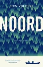 Noord ebook by Sien Volders