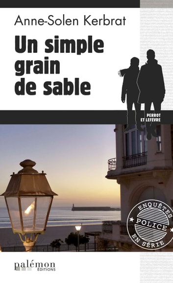 Un simple grain de sable - Enquête sous le soleil de Vendée ebook by Anne-Solen Kerbrat