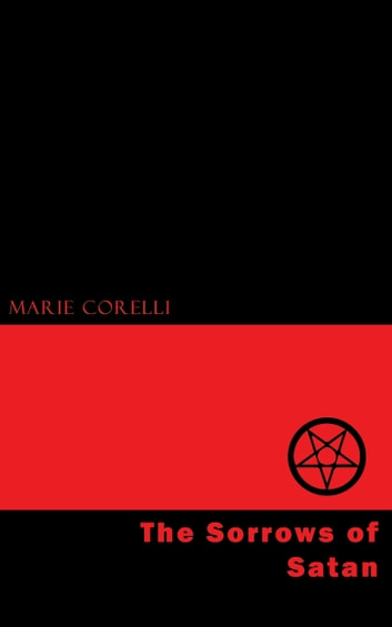 The Sorrows of Satan ebook by Marie Corelli