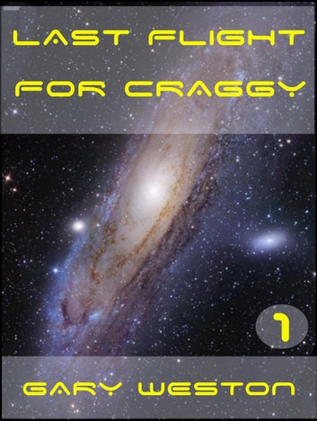 Last flight for Craggy - Craggy Books, #1 ebook by Gary Weston