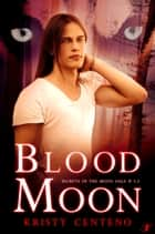 Blood Moon ebook by Kristy Centeno