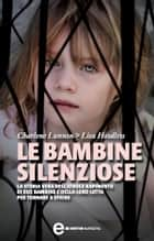 Le bambine silenziose ebook by Lisa Hoodless, Charlene Lunnon