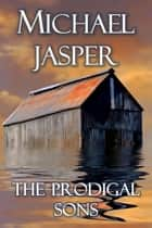 The Prodigal Sons ebook by Michael Jasper