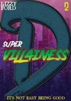 Supervillainess (Part Two) ebook by