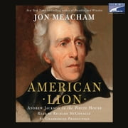 American Lion - Andrew Jackson in the White House audiobook by Jon Meacham