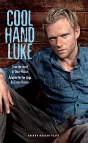 Cool Hand Luke ebook by Donn Pearce,Emma Reeves
