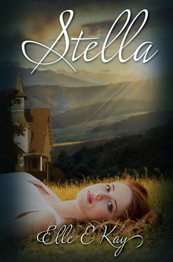Stella: A Christian Romantic Suspense Novel ebook by Elle E. Kay