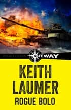 Rogue Bolo ebook by Keith Laumer