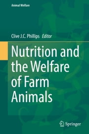 Nutrition and the Welfare of Farm Animals ebook by Clive J. C. Phillips
