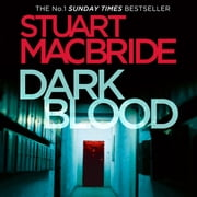 Dark Blood (Logan McRae, Book 6) audiobook by Stuart MacBride