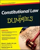 Constitutional Law For Dummies ebook by Smith, Patricia Fusco