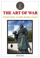 The Art of War (FREE Audiobook Links) ebook by Sun Tzu