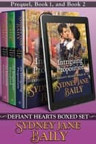 Defiant Hearts Boxed Set I - Prequel, Book 1, and Book 2 ebook by Sydney Jane Baily