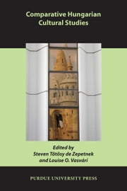 Comparative Hungarian Cultural Studies ebook by Steven Tötösy de Zepetnek,Louise O. Vasvári