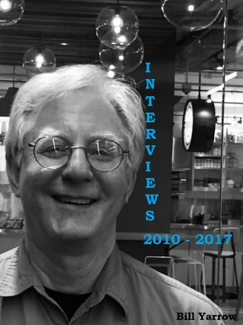 Interviews 2010: 2017 ebook by Bill Yarrow