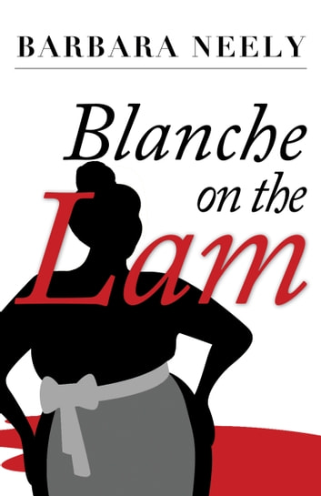 Blanche on the Lam - A Blanche White Mystery ebook by Barbara Neely