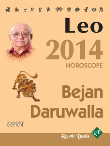 Your Complete Forecast 2014 Horoscope - LEO ebook by Bejan Daruwalla