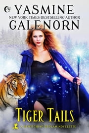 Tiger Tails - Bewitching Bedlam ebook by Yasmine Galenorn