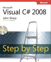 Microsoft Visual C# 2008 Step by Step ebook by John Sharp