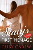 Stacy's First Menage ebook by Ruby Carew, Opal Carew