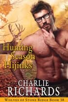 Hunting Season Hijinks ebook by Charlie Richards