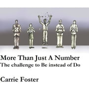 More Than Just A Number - The challenge to Be instead of Do ebook by Carrie Foster