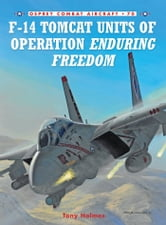 F-14 Tomcat Units of Operation Enduring Freedom ebook by Tony Holmes