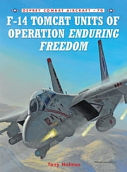F-14 Tomcat Units of Operation Enduring Freedom ebook by Tony Holmes,Jim Laurier