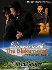 Dinner with the Blakemores - The Blakemore Files, #5 ebook by Olivia Gaines