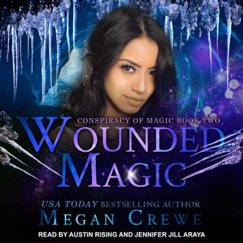 Wounded Magic audiobook by Megan Crewe